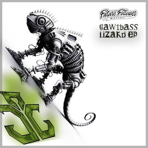 GAWTBASS - Lizard EP FUTURE FOLLOWER RECORDS