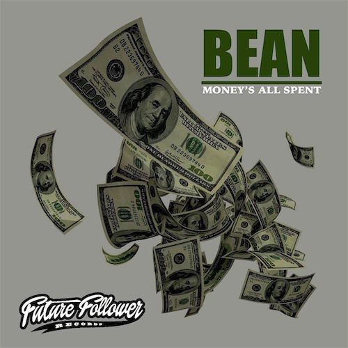 Bean - Money's All Spent FUTURE FOLLOWER RECORDS