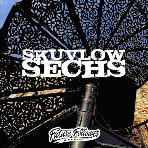 Skuvlow - Sechs FUTURE FOLLOWER RECORDS