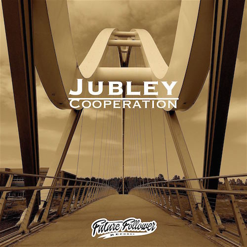 Jubley - Cooperation FUTURE FOLLOWER RECORDS