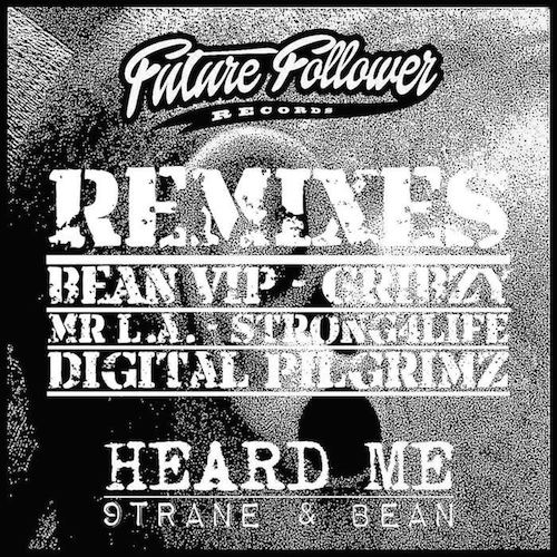 9TRANE & Bean Heard Me Remixes FUTURE FOLLOWER RECORDS
