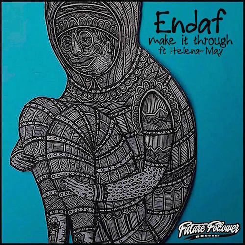 Endaf - Make It Through FUTURE FOLLOWER RECORDS