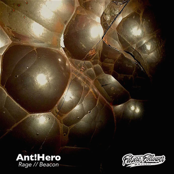 Ant!Hero RAGE // Beacon - FUTURE FOLLOWER RECORDS