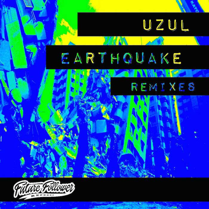 Uzul - Earthquake Remixes