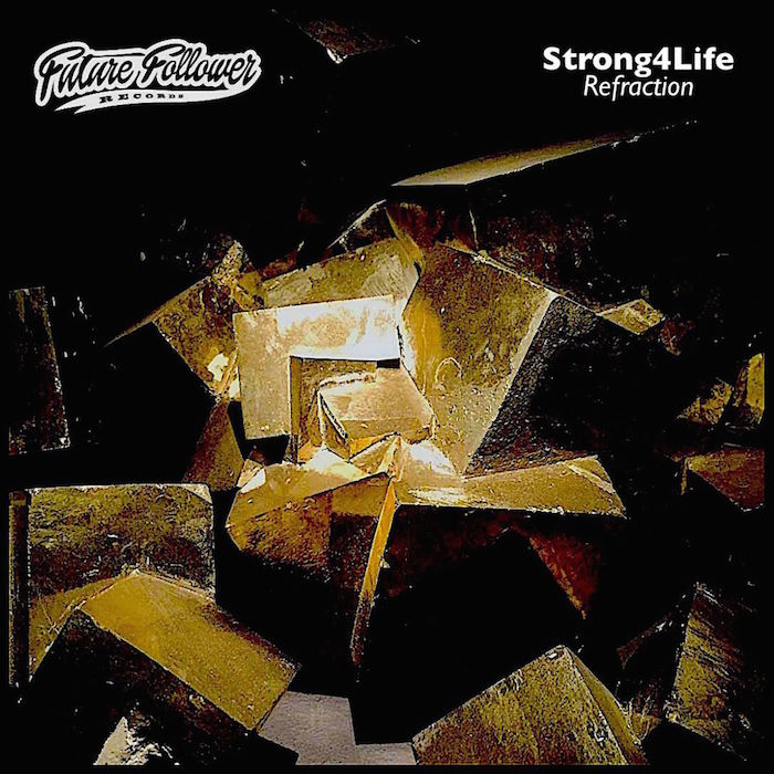 Strong4Life // Refraction - FUTURE FOLLOWER RECORDS