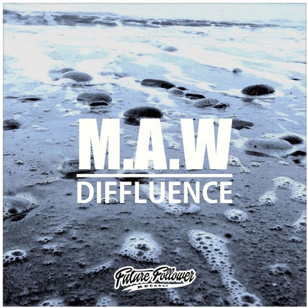 MAW - Diffluence EP FUTURE FOLLOWER RECORDS
