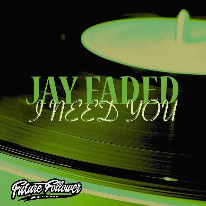 Jay faded - I Need You